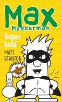 Max Modderman 6 -   Superheld