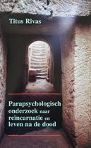 Parapsychologisch onderzoek naar reincarnatie & leven na ...