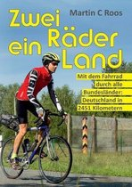 Zwei Rader, ein Land: Mit dem Fahrrad durch alle Bundeslander