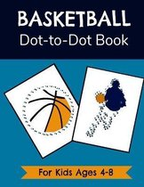 Basketball Dot-to-Dot Book for Kids Ages 4-8