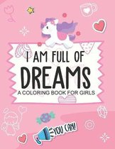 I Am Full Of Dreams A Coloring Book For Girls