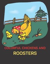Colorful Chickens and Roosters