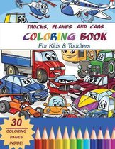 Trucks, Planes and Cars Coloring Book For Kids and Toddlers