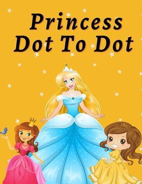 Princess dot to dot: Amazing and fun activity book for girls, connect the dots, dot to dot book for girls ages 5-10, kid dot to dot book, d