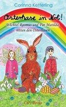 Osterhase in Not!: Wichtel Rasmus und Fee Matilda retten den Osterhasen