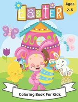 Easter Coloring Book for Kids Ages 2-5: Easter Coloring book for Toddlers and Preschool Kids