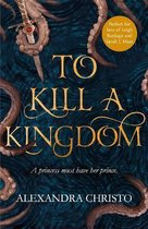 Boek cover To Kill a Kingdom van Alexandra Christo (Paperback)