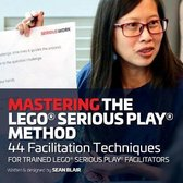 Mastering the LEGO Serious Play Method