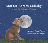 Mother Earth's Lullaby: A Song for Endangered Animals (Tilbury House Nature Book)
