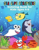 Sea Life Creatures Coloring Book For Kids Ages 4-8