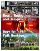 Reuse, Redevelop and Design How the Dutch Deal With Heritage
