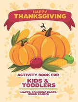 Happy Thanksgiving Activity book for kids & toddlers, Mazes Coloring pages, word search