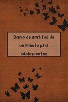 Diario de Gratitud de un Minuto Para Adolescentes