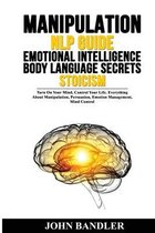 Manipulation - Nlp Guide - Emotional Intelligence - Body Language Secrets - Stoicism
