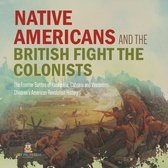 Native Americans and the British Fight the Colonists - The Frontier Battles of Kaskaskia, Cahokia and Vincennes - Fourth Grade History - Children's American Revolution History
