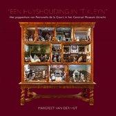 """""""EEN HUYSHOUDING IN 'T KLEYN""""; Het poppenhuis van Petronella de la Court in het Centraal Museum Utrecht"""
