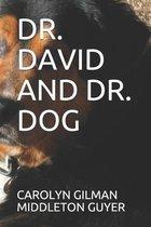 Dr. David and Dr. Dog