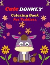 Cute DONKEY Coloring Book For Toddlers