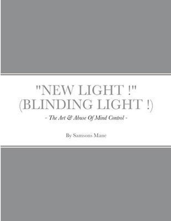 New Light ! ( Blinding Light ! )