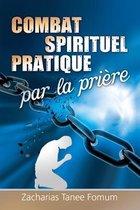 Le Combat Spirituel Pratique Par la Priere