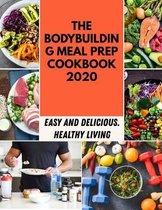 The Bodybuilding Meal Prep Cookbook 2020