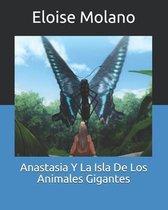 Anastasia Y La Isla De Los Animales Gigantes
