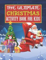 The Ultimate Christmas Activity Book For Kids