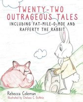 Twenty-Two Outrageous Tales