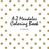 Alphabet Mandalas Coloring Book for Children (8.5x8.5 Coloring Book / Activity Book)