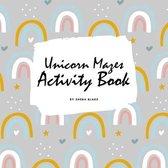 Unicorn Mazes Activity Book for Children (8.5x8.5 Puzzle Book / Activity Book)