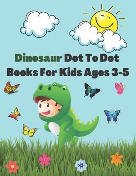 Dinosaur Dot To Dot Books For Kids Ages 3-5: Connect the Dots and Coloring Book of Dinosaurs