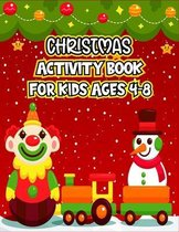 Christmas Activity Book For Kids Ages 4-8: Activity Book for Fun Kids. Game for Learning. Mazes, Word Search, Coloring Pages, Sudoku & Much More to En