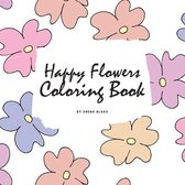 Happy Flowers Coloring Book for Children (8.5x8.5 Coloring Book / Activity Book)