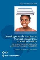 Le developpement des competences en Afrique subsaharienne, un exercice d'equilibre