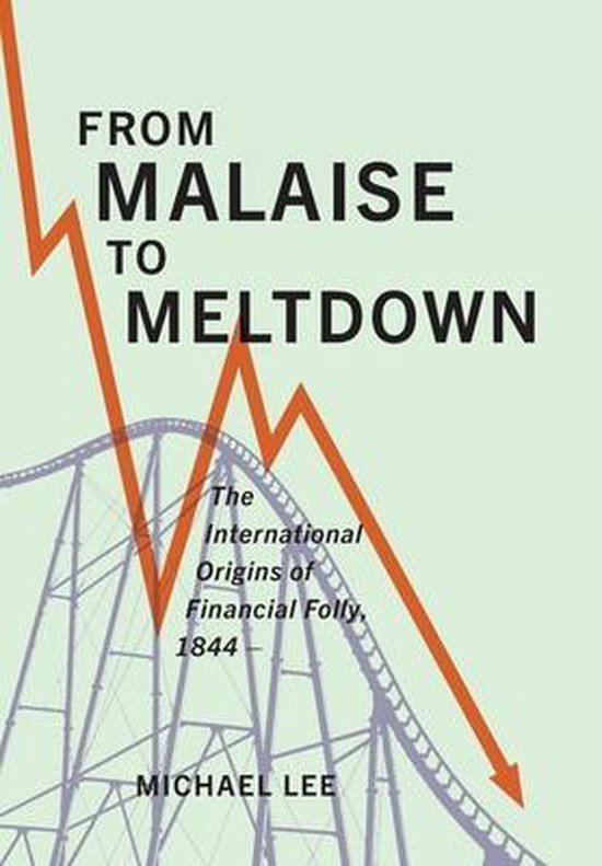 From Malaise to Meltdown