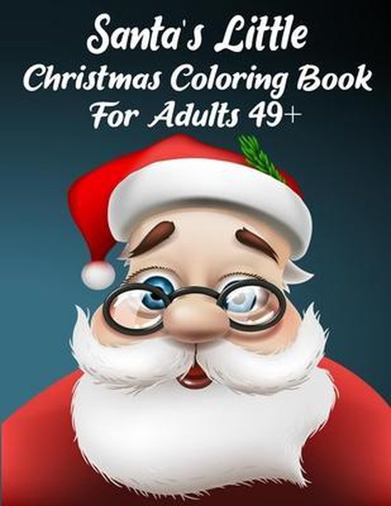 Santa's Little Christmas Coloring Book For Adults 49+