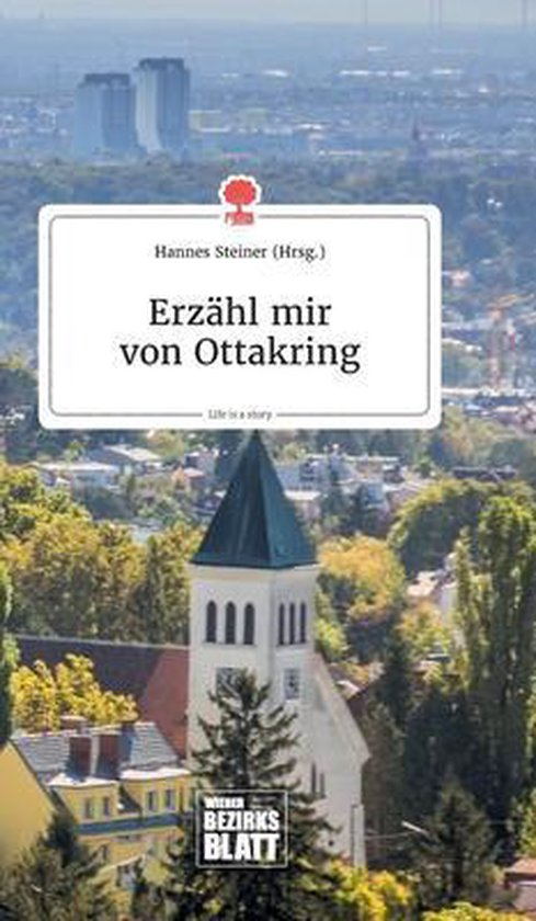 Erzahl mir von Ottakring. Life is a Story - story.one