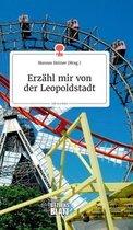 Erzahl mir von der Leopoldstadt. Life is a Story - story.one