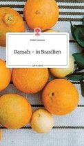 Damals - in Brasilien. Life is a Story - story.one