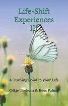 Life-Shift Experiences III