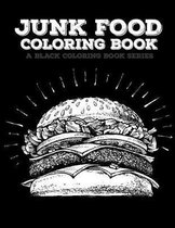 Junk Food Coloring Book: Fast Food Coloring Book, 20 Beautiful Illustrations on Black Backround, A Black Coloring Book Series