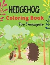 HEDGEHOG Coloring Book For Teenagers