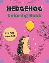 Hedgehog Coloring Book For Kids Ages 6-12