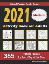2021 Activity Book for Adults: 365 Medium Variety Puzzles for Every Day of the Year