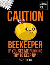 Caution Beekeeper If You See Me Running Keep Up Sudoku Beekeepers Puzzle Book
