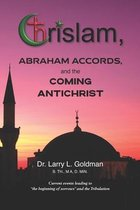 Chrislam, Abraham Accords, and the Coming Antichrist