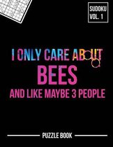 I Only Care About Bees and Like Maybe 3 People Sudoku Apiary Beekeeper Puzzle Book