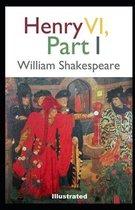 Henry VI, Part 1 illustrated