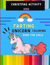 Christmas activity and farting unicorn coloring book for girls: Funny collection of magical unicorn farting coloring book for kids, toddlers with Christmas maze, shadow matching & more