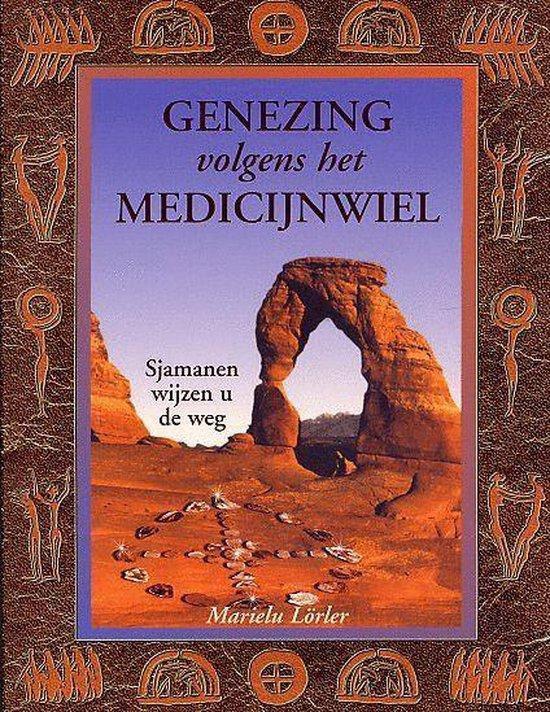 Boek cover Genezing Volgens Het Medicijnwiel van M. Lorler (Paperback)